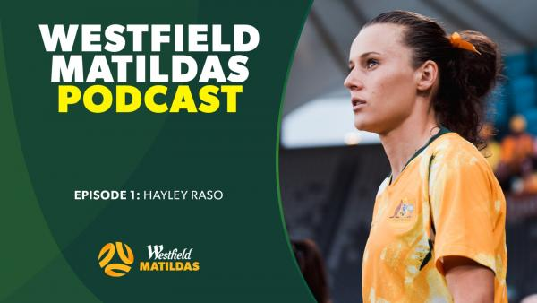 Hayley Raso podcast