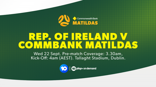 CommBank Matildas return to action against The Republic of Ireland